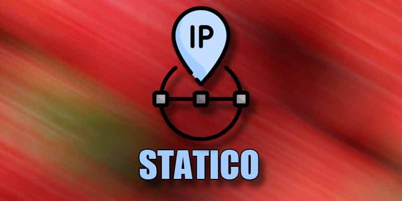 Come impostare indirizzo IP statico