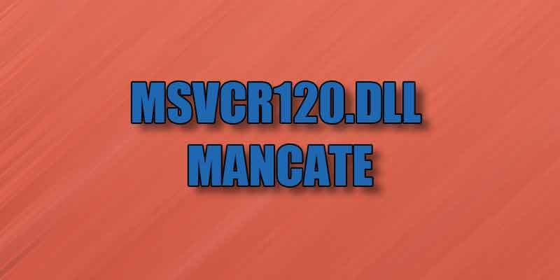 MSVCR120.dll mancate
