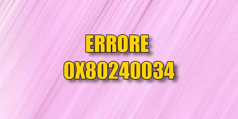 errore-0x80240034