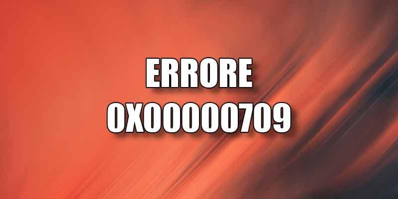 errrore-0x00000709